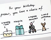 Funny Happy Birthday choose your present - Printed Greeting Card