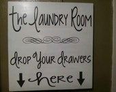 "Laundry Room Sign ""Drop Your Drawers"""