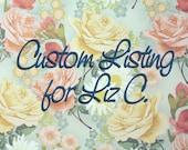 Custom Listing for Liz C.