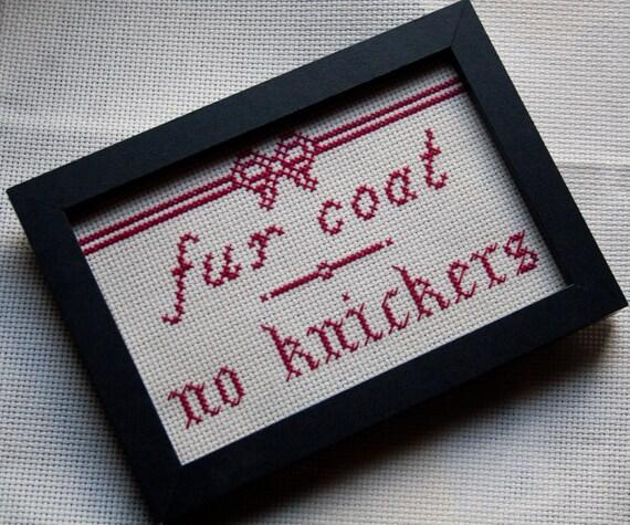 Fur Coat, No Knickers - Framed Cross-Stitch
