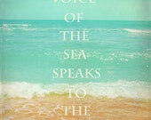 Beach Photograph, The Voice Of The Sea Speaks To The Soul Quote, Ocean Art, Beach House Decor, Beach Photograhy, Beach Quote, Waves, Sand