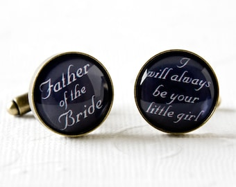 Father of the Bride Cufflinks - I Will Always Be Your Little Girl Cufflinks