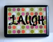 "Wooden Sign - ""Laugh"""