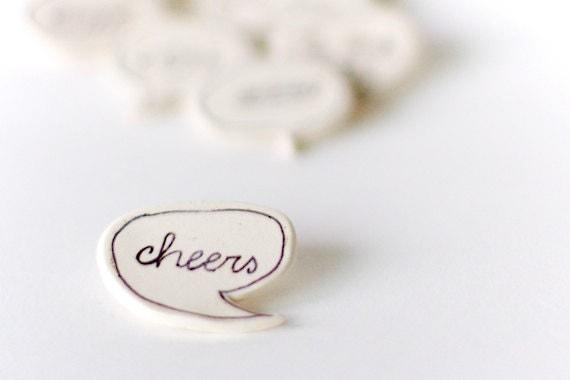 Ceramic Speech Bubble Brooch, Cheers
