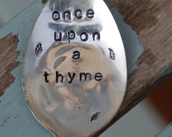 Once Upon A THYME hand stamped Spoon with Leaves Garden Art Herb Marker