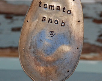 Tomato Snob with swirl and Dots Hand STAMPED Spoon Garden Marker