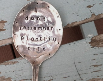 I Don't remember planting this hand stamped Spoon Garden Art