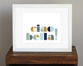 Typography Art Print - Italian phrase, Ciao Bella - travel, wanderlust, color block, romantic wall art - green, blue, tan - 8 x 10