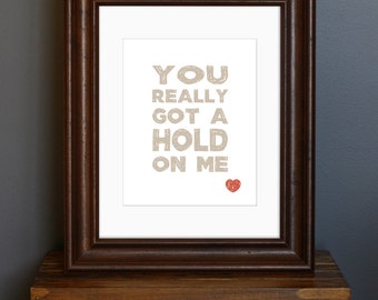 Typography Art Print, romantic love quote - You Really Got A Hold On Me - woodblock style, Beatles nursery - gift or wall decor - 8 x 10