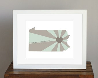 State of Love, Pennsylvania Art Print - Home is wherever I'm with you quote - personalized gift - gray and mint green - 8 x 10