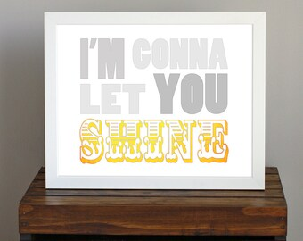 Gray and Yellow Inspirational Nursery Art Print - I'm Gonna Let You Shine - encouraging, sweet, for nursery / kid's room - 8 x 10