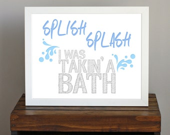 Splish Splash I Was Takin' A Bath Typography Art Print - child's bathroom art in blue and gray - 8 x 10