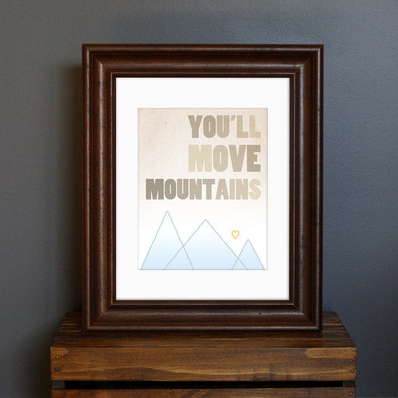 Motivational Nursery Art Print - You'll Move Mountains - Dr. Seuss inspired - typography, word art, kid's room decor - 8 x 10