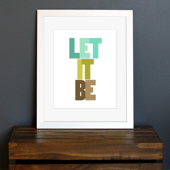 Inspirational Let It Be Typography Art Print - Beatles quote, positive thinking - green and brown wall decor - 8 x 10