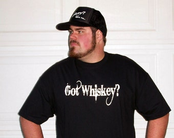 The ORIGINAL GOT WHISKEY  Hand screen printed  Black T-Shirt Mens or Womens-Trademark