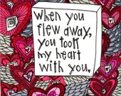 When You Flew Away, You Took My Heart With You - 11 x 14 Print