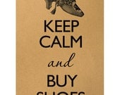 Keep calm and buy shoes Digital Image Download Sheet Transfer To Pillows T-Shirt Towels Burlap Bag or Print on paper, etc. Item A0560