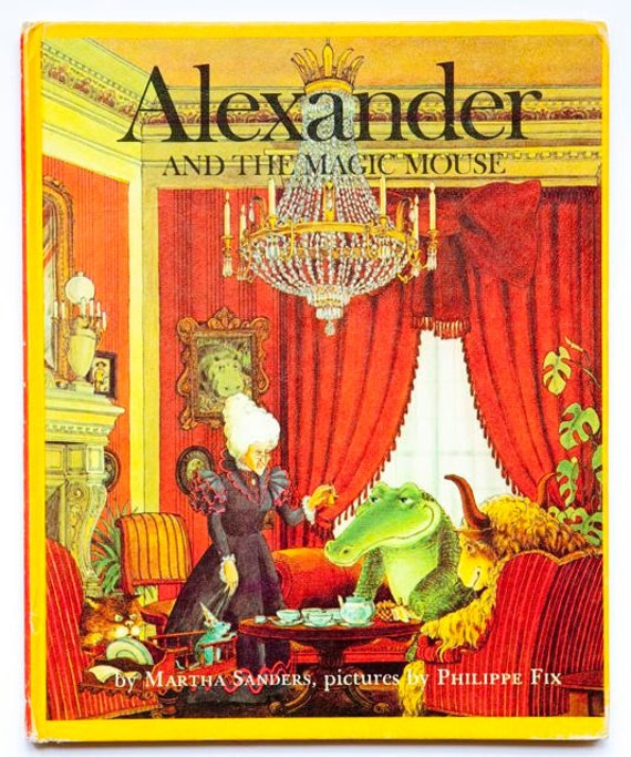 1969 Alexander and the Magic Mouse by Martha Sanders