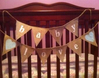 Baby Love Burlap Banner / Bunting