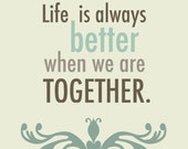 Better Together 8x10 art print - Free Shipping, home decor