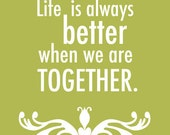 Better Together Quote  8x10 art print (Green & White) - Free Shipping, home decor