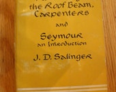 VINTAGE JD Salinger Raise High the Roof Beam, Carpenters and Seymour An Introduction 1965