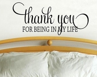 vinyl wall decal quote Thank you for being in my life