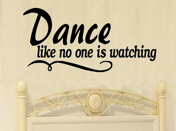 Dance like no one is watching wall decals nursery wall decal kids home decor dancing decal decal for girls vinyl decal child decal dance