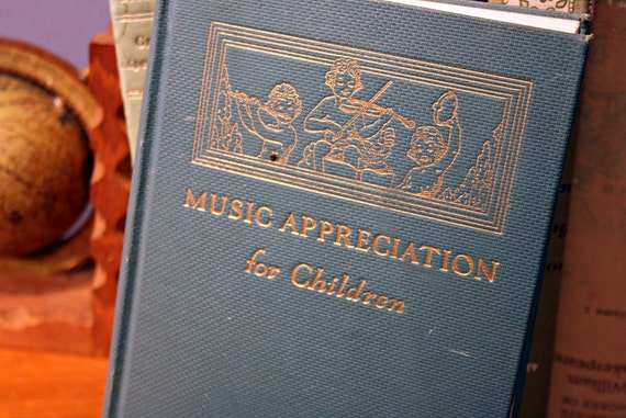 Vintage Music Appreciation for Children Book - 1939