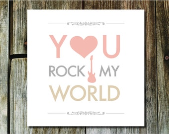 You Rock My World Poster 10x10