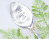 Inspirational Quote - Garden Marker / Plant Marker - Vintage Silver Plated Spoon