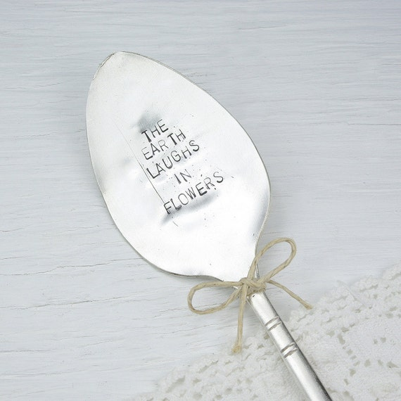The Earth Laughs In Flowers - Plant Marker / Garden Marker - Vintage Silver Plated Spoon