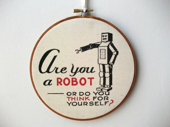 Printed Fabric Hoop Art Wall Hanging - Are You A Robot