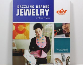 Jewelry Book, Beaded Jewelry, How To Book, DIY Network, Dazzling Beaded Jewelry, 50 Great Projects