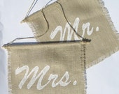 Mr. and Mrs. Wedding Chair Signs, hand painted burlap