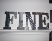 Reserved Listing - Black and white 8 inch wood, fabric and paper letters - 4 letter set of the word FINE - SOLD