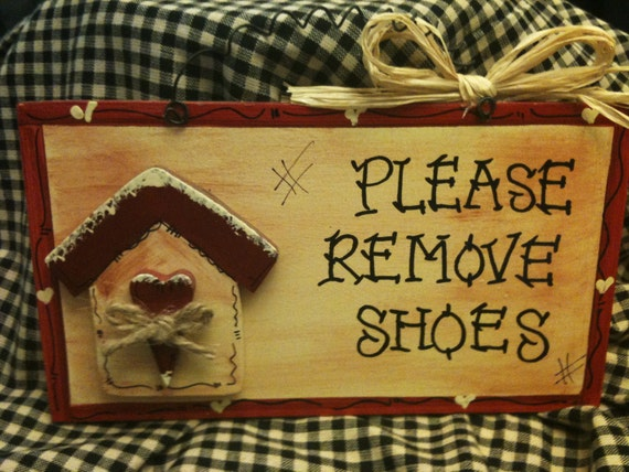 Items Similar To PLEASE REMOVE SHOES Sign Country Wood
