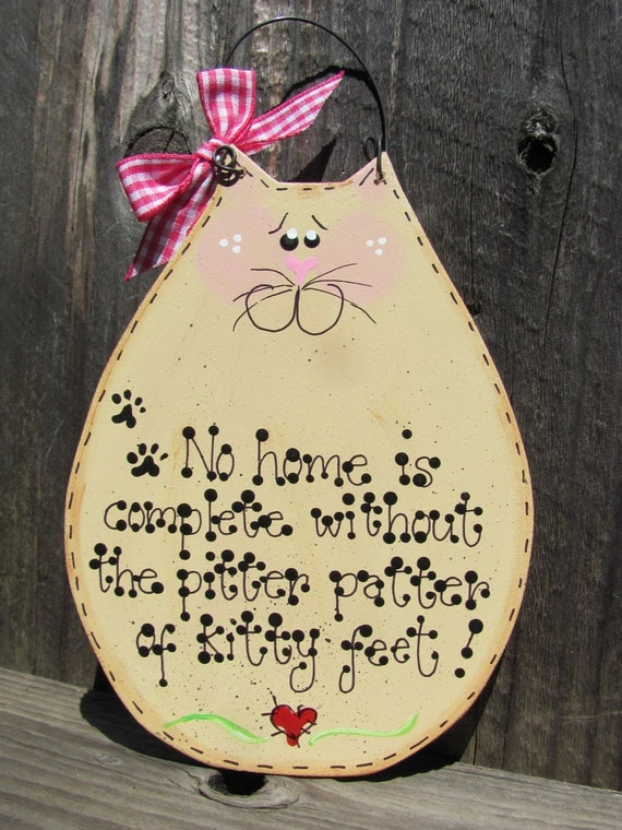 No home is Complete without the pitter patter of kitty feet sign
