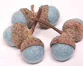 Felt Acorns   6  Winter Ice Blue Felted Acorns