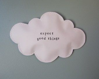 Expect good things paper puffed cloud