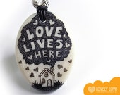 "Handmade necklace / ""Love Lives Here"" /"