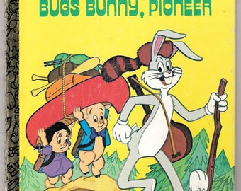 Bugs Bunny, Pioneer Vintage Little Golden Book Illustrated by Darrell Baker 1977