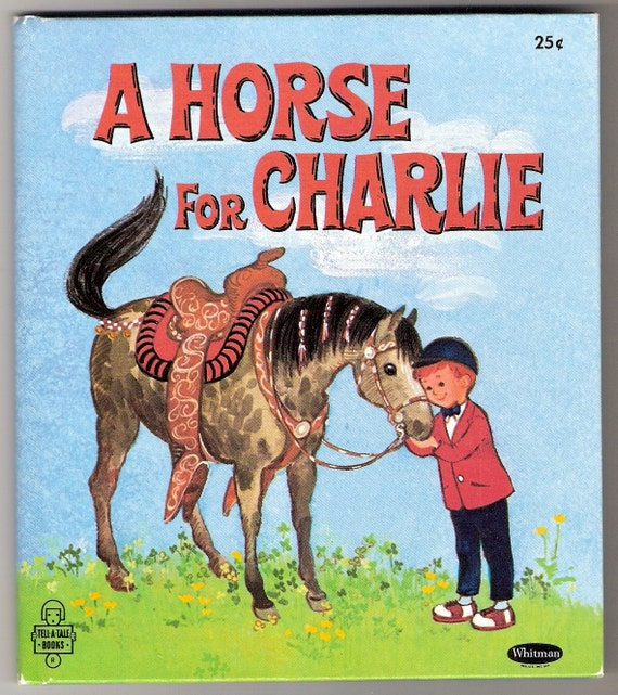 A HORSE FOR CHARLIE Whitman Tell A Tale Vintage Childrens Book Illustrated by Elfrieda