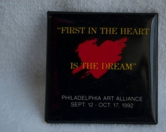 First in the Heart is the Dream  Button Pinback Badge