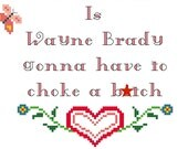 Mature Content - Is Wayne Brady gonna have to choke a b-tch - Counted cross stitch PDF pattern 5X7