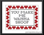 You make me wanna shoop - 5X7 PDF counted cross stitch pattern