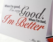 Naughty Love Card - Valentines Day Card - Relationship - Anniversary Note - Bad Better - I'm No Angel - Mae West Quote MW101