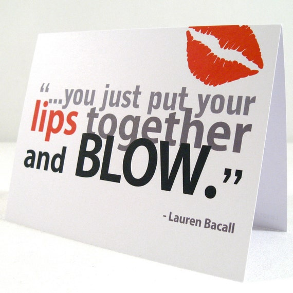 Anniversary Card - Sexy Greeting - Love - Valentine Day - Romantic Card - Kiss - Whistle - Lips - Lauren Bacall Quote - Free Shipping LB101