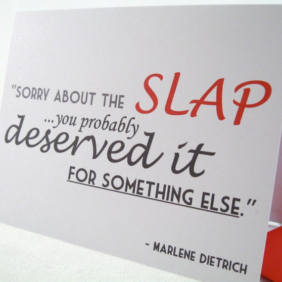 I'm Sorry Card - Humorous Apology - Funny Greeting Note - Blank - Slap - Flame New Orleans - Marlene Dietrich Quote - Free Shipping MD101