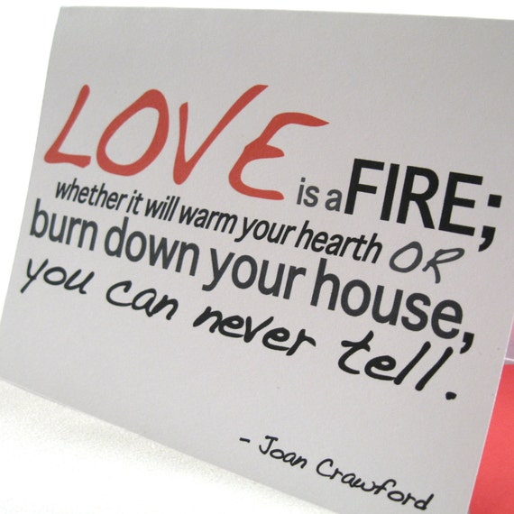 Love Note - Valentines Card - Falling in Love - Warm Hearth - Burn House - Joan Crawford Quote - Free Shipping JCD103